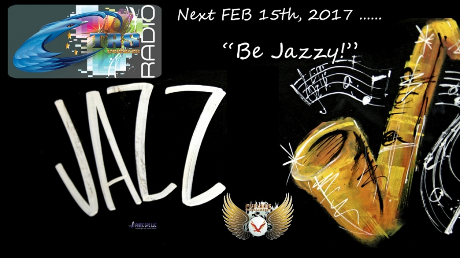 Be Jazzy!  - FEB15th, 2017